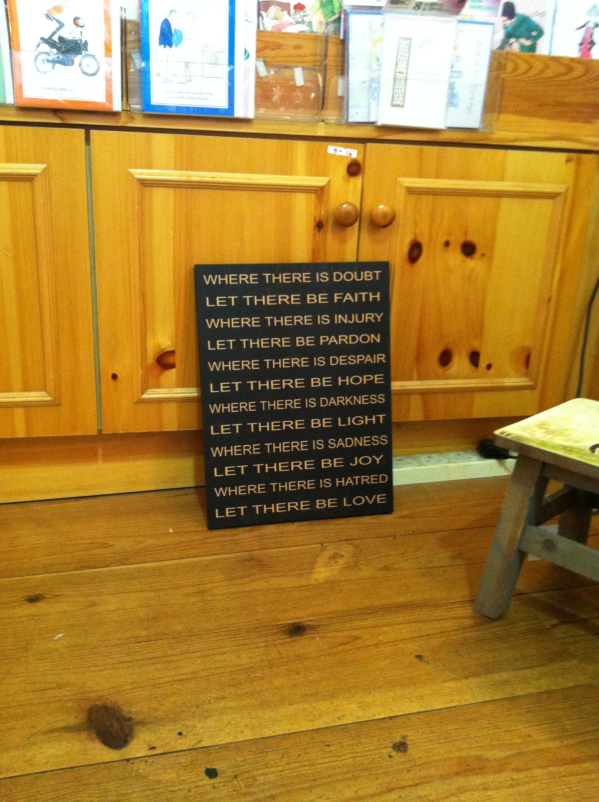 What an appropriate prayer to find in Westgate Design on St. Francis' feast day!